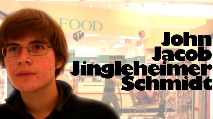 John Jacob Jingleheimer Schmidt